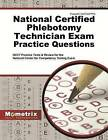 National Certified Phlebotomy Technician Exam Practice Questions: NCCT Practice Tests and Review for the National Center for Competency Testing Exam by Mometrix Media LLC (Paperback / softback, 2016)