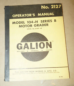 1966-Galion-Model-104-H-Series-B-Motor-Grader-Operator-039-s-Manual-P-N-2127