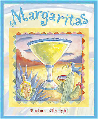 Margaritas: Recipes for Margaritas and South-of-the-Border Snacks (Little Books)