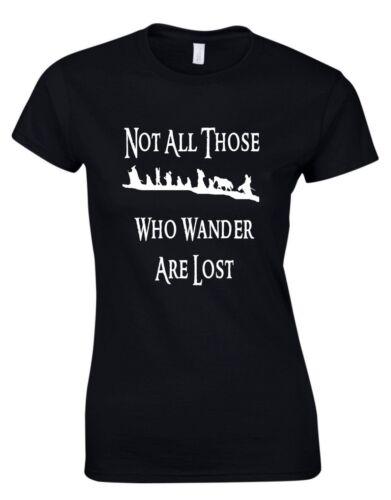 Nicht Alle Those Who Wander Are Lost Herr der Ringe Damen T-Shirt