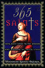365 Saints: Your Daily Guide to the Wisdom and Wonder of Their Lives by Woodeene Koenig-Bricker (Paperback, 1995)
