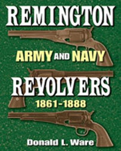 Ware Donald L-Remington Army & Navy Revolver (US IMPORT) HBOOK NEU