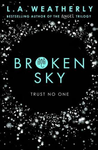 1 von 1 - Broken 1. Broken Sky von L. A. Weatherly (2016), Broken Trilogie Bd. 1