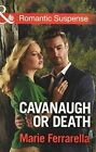 Cavanaugh or Death 9780263919332 by Marie Ferrarella Paperback