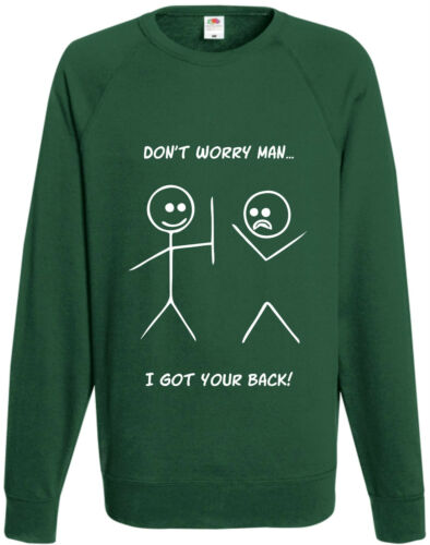 Don/'t Worry I Got Your Back Stick Man Sweatshirt Funny Comedy Stickman Jumper