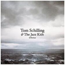 TOM SCHILLING & THE JAZZ KIDS - VILNIUS   CD NEU