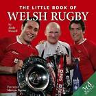 Little Book of Welsh Rugby by Andy Howell (Hardback, 2008)