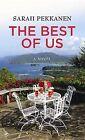 The Best of Us by Sarah Pekkanen (Hardback, 2013)