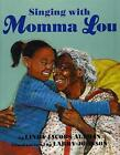 Singing With Momma Lou by Linda Jacobs Altman (Paperback, 2015)