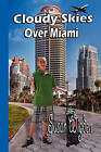 Cloudy Skies Over Miami by Susan Wigden (Paperback / softback, 2010)