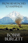 From Heartaches to Happiness by Bobbie Burgett (Paperback / softback, 2009)