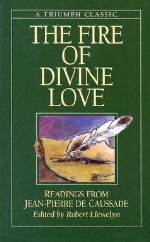 The Fire of Divine Love: Readings from Jean-Pierre De Caussade [Triumph Classic]