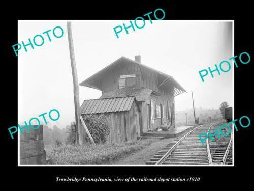 OLD 6 X 4 HISTORIC PHOTO OF TROWBRIDGE PENNSYLVANIA, THE RAILROAD DEPOT c1910