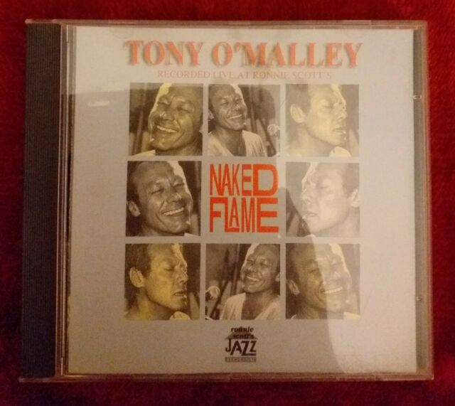 Tony O'Malley : Naked Flame:  LIVE AT RONNIE SCOTT'S -  NICE SIGNED COPY.