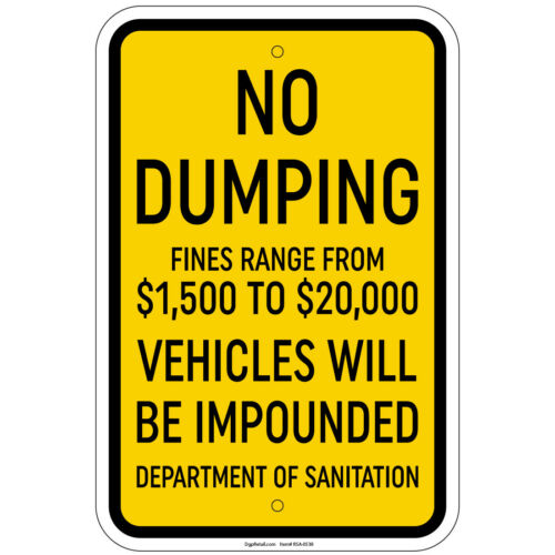 """No Dumping Fines From $1,500 To $20k Vehicles Impounded 8/""""x12/"""" Sign"""