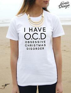 I Have O.C.D Obsessive Christmas Disorder Tshirt OCD Gift Top ...