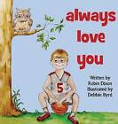 Always Love You by Robin Dixon (Hardback, 2016)