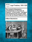 The Student's Blackstone: Commentaries on the Laws of England: In Four Books: Abridged and Adapted to the Present State of the Law by Robert Malcolm Kerr. by Sir William Blackstone (Paperback / softback, 2011)