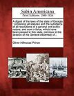 A Digest of the Laws of the State of Georgia: Containing All Statutes and the Substance of All Resolutions of a General and Public Nature, and Now in Force, Which Have Been Passed in This State, Previous to the Session of the General Assembly Of... by Oliver Hillhouse Prince (Paperback / softback, 2012)