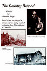 The Country Beyond: Based on the True Story of a Pioneer Migrant, a Step Ahead of Civilization, from Ohio to Kansas to California by Steven L Birge (Paperback / softback, 2000)
