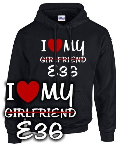 I LOVE MY GIRLFRIEND e36 TUNING incontro ACCESSORI 3 egli Fun Felpa Hoodie