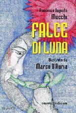 Falce di Luna - Francesco Augusto Mucchi (illustrato Da Marco D'Auria) - 2011