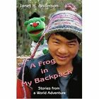 A Frog in My Backpack: Stories from a World Adventure by Janet H Anderson (Paperback / softback, 2002)