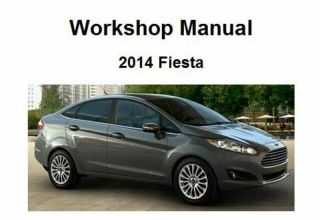 2014 Ford Fiesta Repair Service Workshop Manual And Wiring