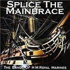 Band of H.M. Royal Marines - Splice the Mainbrace (2013)