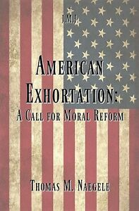 American Exhortation: A Call for Moral Reform