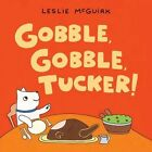 Gobble, Gobble, Tucker! by Leslie McGuirk (Board book, 2014)