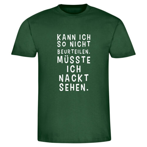 "T-Shirt /""Kann ich so nicht beurteilen.../"" Fun-Shirt Herren Männer für Männer"