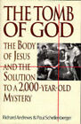The Tomb of God: Body of Jesus and the Solution to a 2, 000 Year Old Mystery by Richard Andrews, Paul Schellenberger (Hardback, 1996)