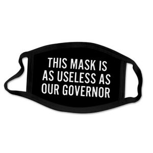 This Mask Is A Useless As Our Governor Face Mask Covering Trump New Ebay