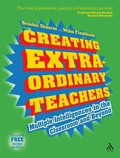 Creating Extra-Ordinary Teachers: Multiple Intelligences In the Classroom And Be