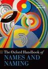 The Oxford Handbook of Names and Naming by Oxford University Press (Hardback, 2016)