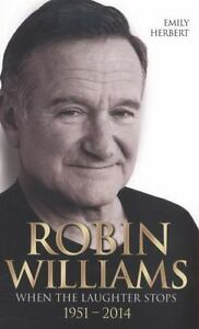 Robin Williams When The Laughter Stops 1951 2014 By Emily Herbert