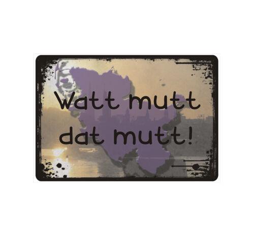 """Schild Hinweisschild Hinweis /""""Watt mutt dat mutt!/"""" Plattdeutsch Deutsch Fun Gag"""