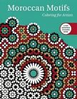 Moroccan Motifs: Coloring for Artists by Skyhorse Publishing (Paperback, 2016)