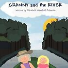 Granny and the River by Elizabeth Marshall Edwards (Paperback / softback, 2011)