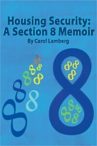 Housing Security: A Section 8 Memoir (Paperback or Softback)