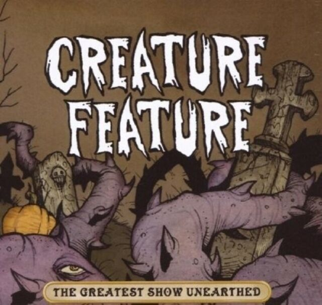 CREATURE FEATURE - THE GREATEST SHOW UNEARTHED  CD NEU
