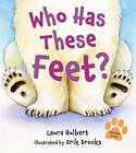 Who Has These Feet? by Laura Hulbert (Hardback, 2011)