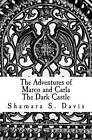 The Adventures of Marco and Carla the Dark Castle: The Dark Castle by Shamara S Davis (Paperback / softback, 2012)