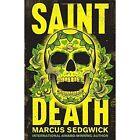 Saint Death by Marcus Sedgwick (Hardback, 2016)