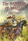 The Battles of Wales by Dilys Gater (Paperback, 2008)