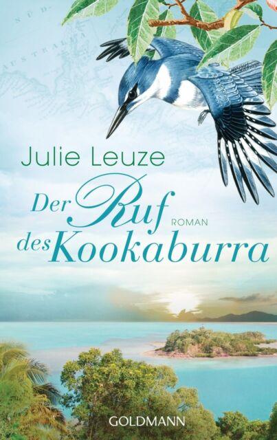 Der Ruf des Kookaburra von Julie Leuze (2013, Klappenbroschur), UNGELESEN
