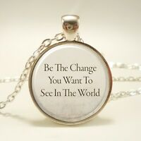 Gandhi Quote Necklace, Be The Change You Want To See In The World (0866s1in)