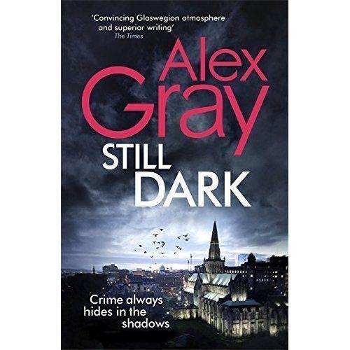 1 of 1 - Still Dark (William Lorimer), Gray, Alex, Acceptable condition, Book