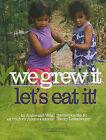 We Grew It--Let's Eat It by Tenley Circle Press (Paperback / softback, 2010)